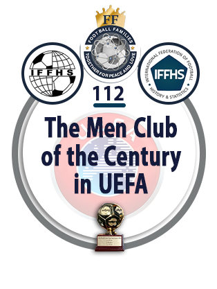 The Men Club of the Century in UEFA.