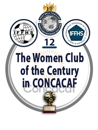 The Women Club of the Century in CONCACAF.