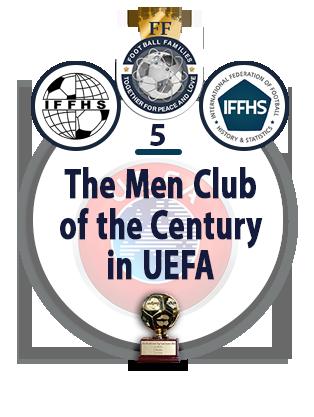 The Men Club of the Century in UEFA.