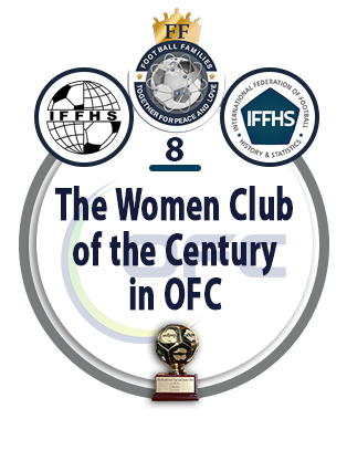 The Women Club of the Century in OFC.